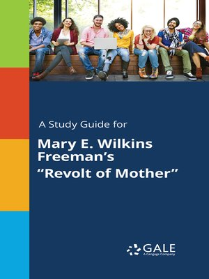 """cover image of A Study Guide for Mary E. Wilkins Freeman's """"Revolt of Mother"""""""