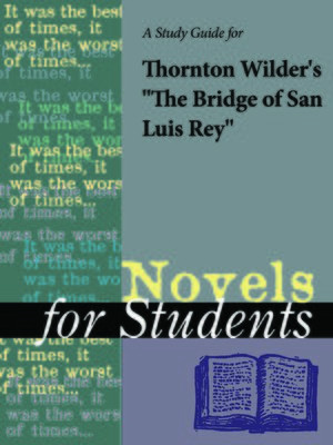 """cover image of A Study Guide for Thornton Wilder's """"The Bridge of San Luis Rey"""""""