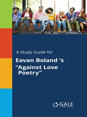 "cover image of A Study Guide for Eavan Boland 's ""Against Love Poetry"""