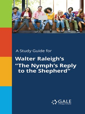 """cover image of A Study Guide for Walter Raleigh's """"The Nymph's Reply to the Shepherd"""""""
