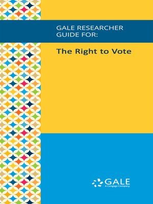 cover image of Gale Researcher Guide for: The Right to Vote