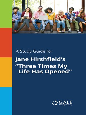 """cover image of A Study Guide for Jane Hirshfield's """"Three Times My Life Has Opened"""""""