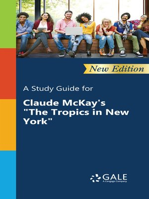 "cover image of A Study Guide for Claude McKay's ""The Tropics in New York"""