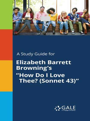 "cover image of A Study Guide for Elizabeth Barrett Browning's ""How Do I Love Thee? (Sonnet 43)"""