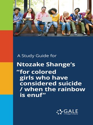 """cover image of A Study Guide for Ntozake Shange's """"for colored girls who have considered suicide / when the rainbow is enuf"""""""
