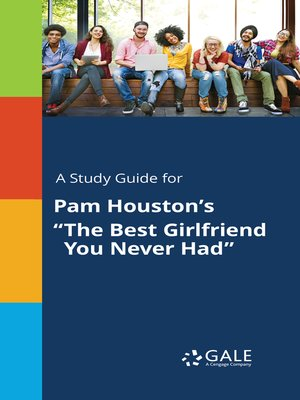 """cover image of A Study Guide for Pam Houston's """"The Best Girlfriend You Never Had"""""""