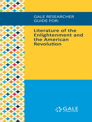 cover image of Gale Researcher Guide for: Literature of the Enlightenment and the American Revolution