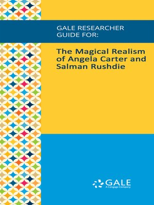 cover image of Gale Researcher Guide for: The Magical Realism of Angela Carter and Salman Rushdie