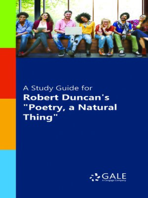 "cover image of A Study Guide for Robert Duncan's ""Poetry, A Natural Thing"""