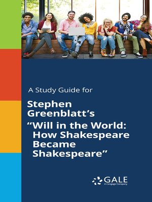 """cover image of A Study Guide for Stephen Greenblatt's """"Will in the World: How Shakespeare Became Shakespeare"""""""