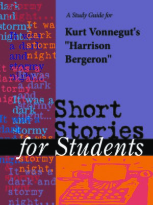 "cover image of A Study Guide to Kurt Vonnegut's ""Harrison Bergeron"""