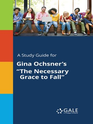 "cover image of A Study Guide for Gina Ochsner's ""The Necessary Grace to Fall"""