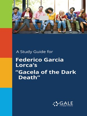 """cover image of A Study Guide for Federico Garcia Lorca's """"Gacela of the Dark Death"""""""