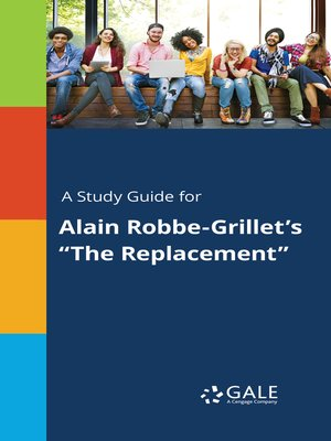 """cover image of A Study Guide for Alain Robbe-Grillet's """"The Replacement"""""""