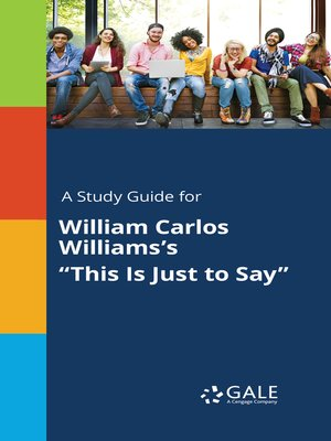 "cover image of A Study Guide for William Carlos Williams's ""This Is Just to Say"""