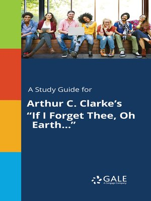 """cover image of A Study Guide for Arthur C. Clarke's """"If I Forget Thee, Oh Earth..."""""""