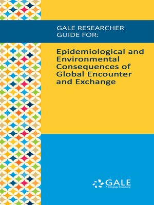 cover image of Gale Researcher Guide for: Epidemiological and Environmental Consequences of Global Encounter and Exchange