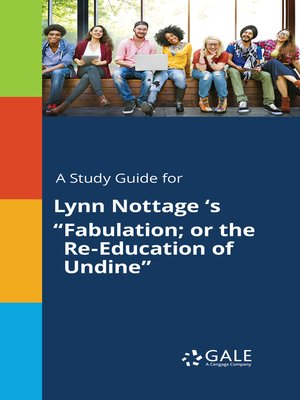 """cover image of A Study Guide for Lynn Nottage 's """"Fabulation; or the Re-Education of Undine"""""""