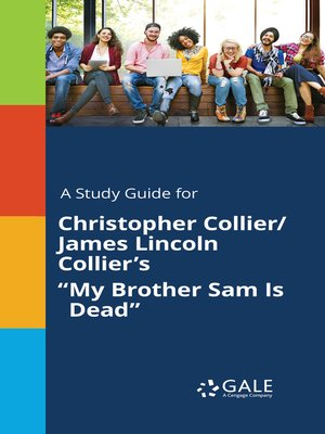"cover image of A Study Guide for Christopher Collier/James Lincoln Collier's ""My Brother Sam Is Dead"""