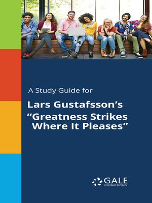 """cover image of A Study Guide for Lars Gustafsson's """"Greatness Strikes Where It Pleases"""""""