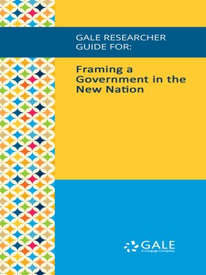 cover image of Gale Researcher Guide for: Framing a Government in the New Nation