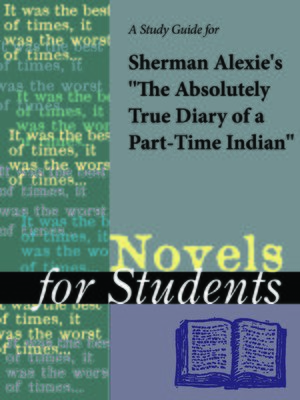 "cover image of A Study Guide for Sherman Alexie's ""The Absolutely True Diary of a Part-Time Indian"""