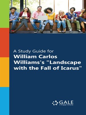 "cover image of A Study Guide for William Carlos Williams's ""Landscape with the Fall of Icarus"""