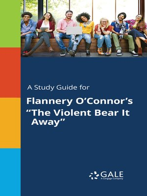 """cover image of A Study Guide for Flannery O'Connor's """"The Violent Bear It Away"""""""