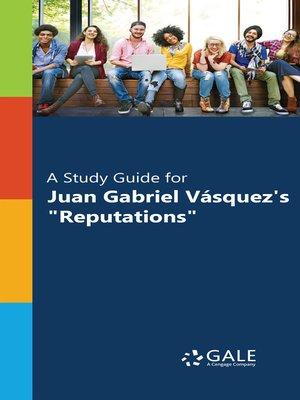 "cover image of A Study Guide for Juan Gabriel Vasquez's ""Reputations"""