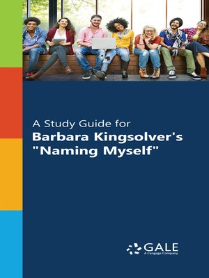 """cover image of A Study Guide for Barbara Kingsolver's """"Naming Myself"""""""