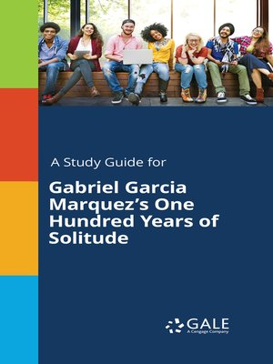 """cover image of A Study Guide for Gabriel Garcia Marquez's """"One Hundred Years of Solitude"""""""