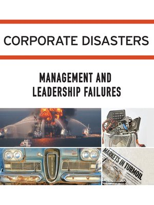cover image of Corporate Disasters: Management and Leadership Failures