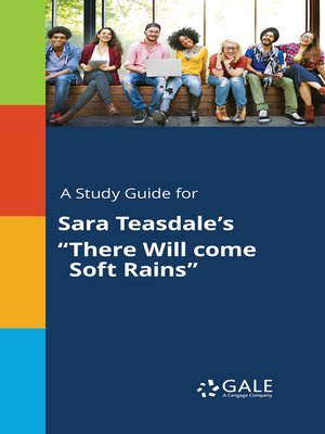 """cover image of A Study Guide for Sara Teasdale's """"There Will come Soft Rains"""""""