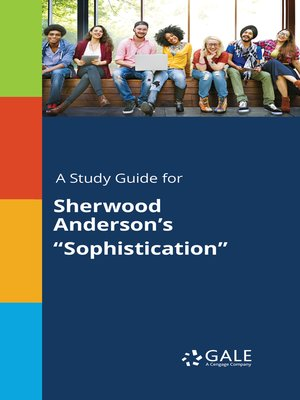 """cover image of A Study Guide for Sherwood Anderson's """"Sophistication"""""""