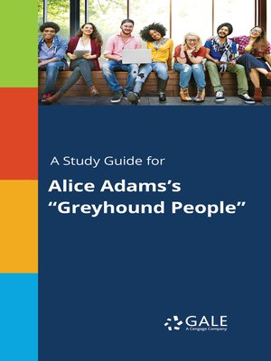 """cover image of A Study Guide for Alice Adams's """"Greyhound People"""""""