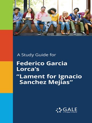 "cover image of A Study Guide for Federico Garcia Lorca's ""Lament for Ignacio Sanchez Mejias"""