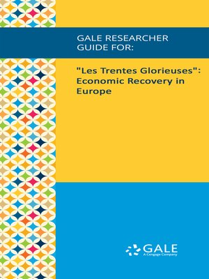 cover image of Gale Researcher Guide for: Les Trentes Glorieuses: Economic Recovery in Europe