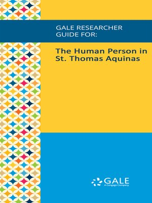 cover image of Gale Researcher Guide for: The Human Person in St. Thomas Aquinas