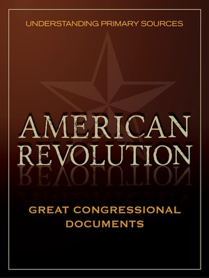 cover image of Understanding Primary Sources: Great Congressional Documents