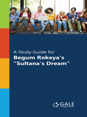 """cover image of A Study Guide for Begum Rokeya's """"Sultana's Dream"""""""