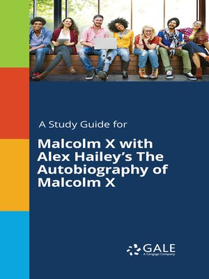 """cover image of A Study Guide for Malcolm X with Alex Hailey's """"The Autobiography of Malcolm X"""""""