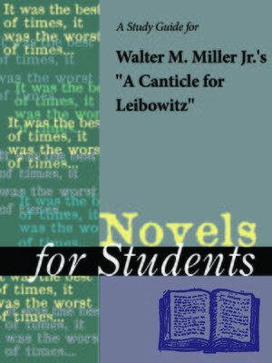 "cover image of A Study Guide for Walter M. Miller Jr.'s ""A Canticle For Leibowitz"""