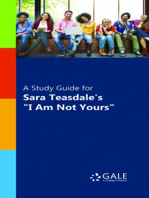 """cover image of A Study Guide for Sara Teasdale's """"I Am Not Yours"""""""
