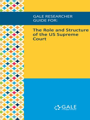 cover image of Gale Researcher Guide for: The Role and Structure of the US Supreme Court