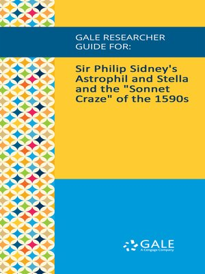 "cover image of Gale Researcher Guide for: Sir Philip Sidney's Astrophil and Stella and the ""Sonnet Craze"" of the 1590s"