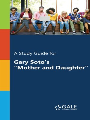 "cover image of A Study Guide for Gary Soto's ""Mother and Daughter"""
