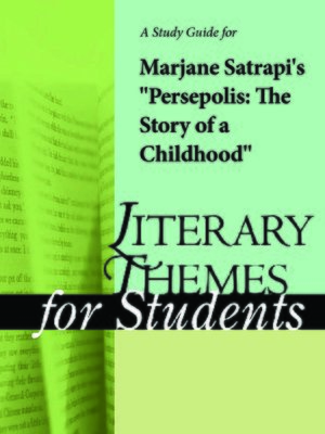 "cover image of A Study Guide for Marjane Satrapi's ""Persepolis: The Story of a Childhood"""