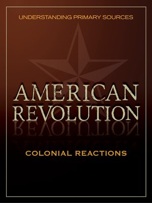 cover image of Understanding Primary Sources: Colonial Reactions