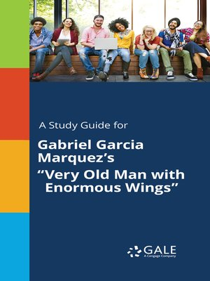 "cover image of A Study Guide for Gabriel Garcia Marquez's ""Very Old Man with Enormous Wings"""
