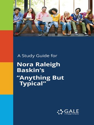 "cover image of A Study Guide for Nora Raleigh Baskin's ""Anything But Typical"""